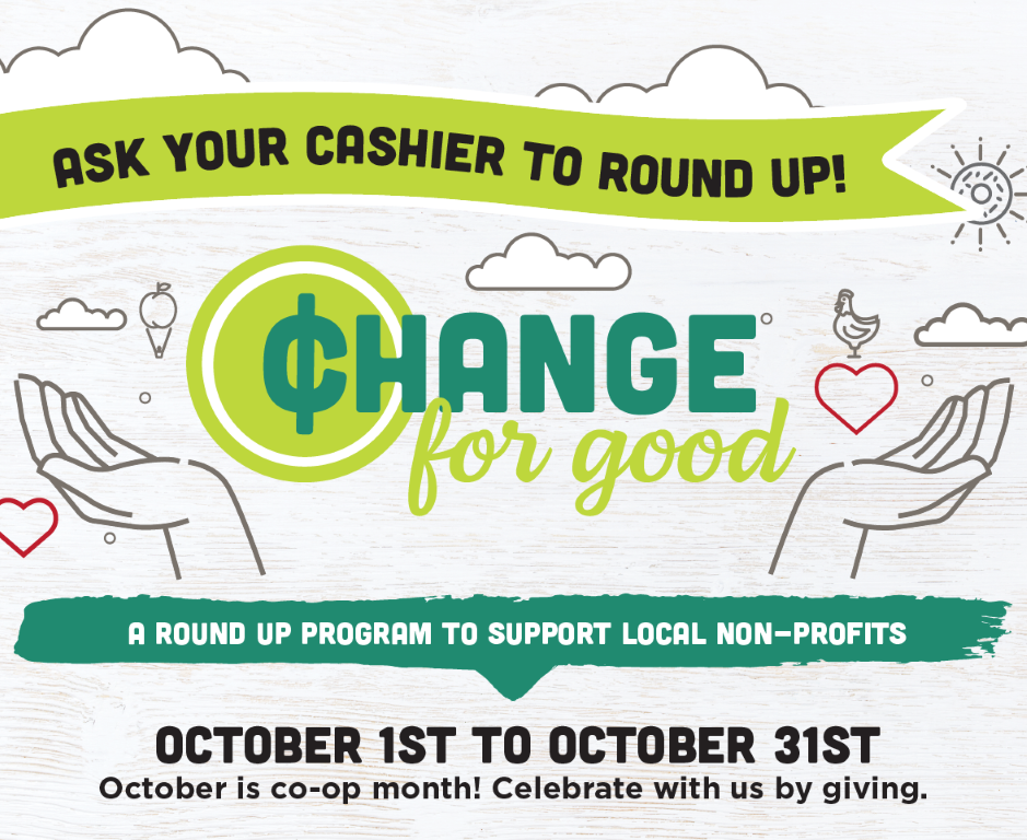 Ask your cashier to round up during October - it's Change for Good!
